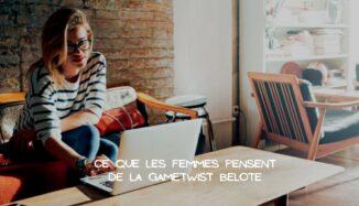Découvrir les avis de la gente féminine sur la Gametwist Belote