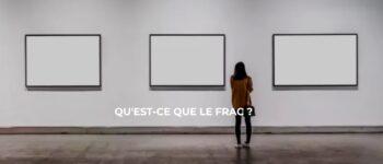 Le FRAC: L'art contemporain est un patrimoine à partager