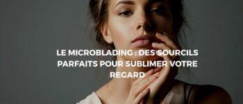 Sublimer ses sourcils grâce au microblading